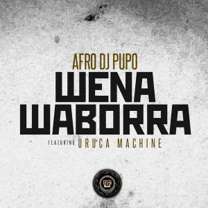 Afro DJ Pupo - Wena Waborra [Kazukuta Records]