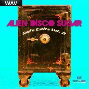 Alien Disco Sugar - Safe Edits Vol 2 [Digital Wax Productions]