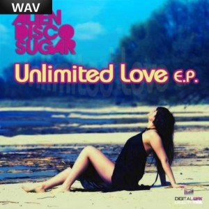 Alien Disco Sugar - Unlimited Love EP [Digital Wax Productions]
