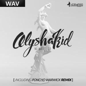 Alyshakid - No Matter EP [Dufflebag Recordings]
