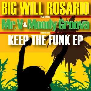 Big Will Rosario - Keep The Funk EP [InHouse]