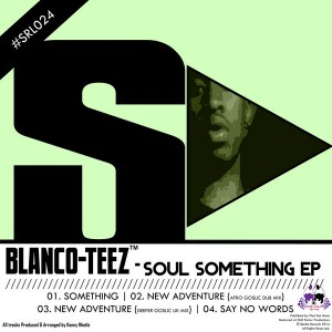 Blanco-Teez - Soul Something EP [Skalla Records]