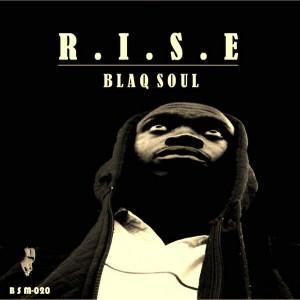 Blaq Soul - R.I.S.E [Blaq Soul Music]