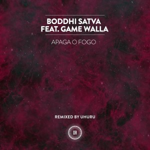 Boddhi Satva feat. Game Walla - Apaga O Fogo (feat. Game Walla) [Offering Recordings]