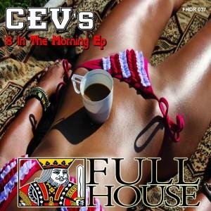 CEVs - 8 In The Morning EP [Full House Digital Recordings]