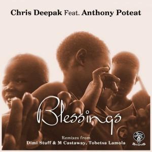 Chris Deepak Feat. Anthony Poteat - Blessings [SoulDeep Inc. Records]