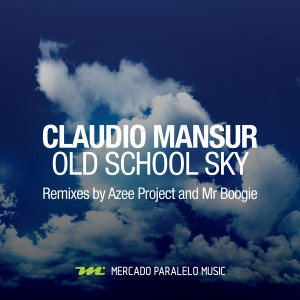 Claudio Mansur - Old School Sky [Mercado Paralelo Music]