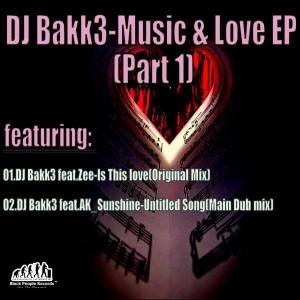 DJ Bakk3 - Music & Love EP, Pt. 1 [Black People Records]