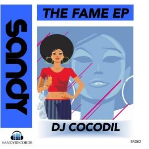 DJ Cocodil - THE FAME EP [Sandy Records]