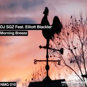 DJ SGZ feat. Elliott Blackler - Morning Breeze [Nightshade Music Group]
