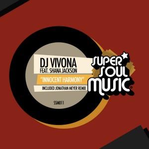 DJ Vivona feat. Shana Jackson - Innocent Harmony (Incl. Jonathan Meyer Remix) [Super Soul Music]