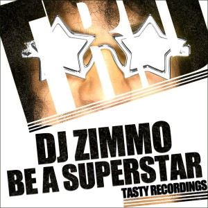 DJ Zimmo - Be A Superstar [Tasty Recordings]
