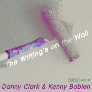 Danny Clark & Kenny Bobien - The Writing's On The Wall [King Street]