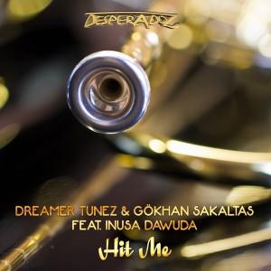 Dreamer Tunez & Gokhan Sakaltas feat Inusa Dawuda - Hit Me [Desperadoz]