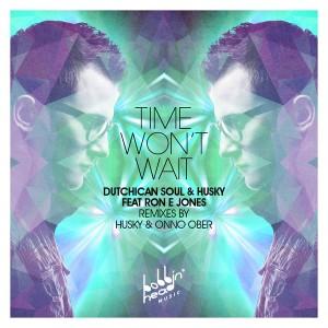 Dutchican Soul & Husky feat.Ron E Jones - Time Won't Wait [Bobbin Head Music]