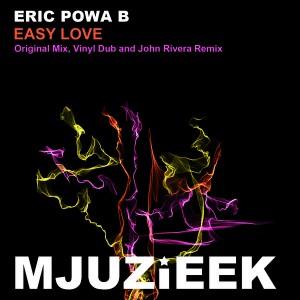 Eric Powa B - Easy Love [Mjuzieek Digital]