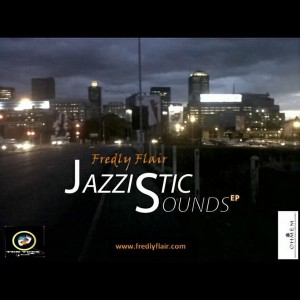 Fredly Flair - Jazzistic Sounds EP [Tentoez Records]