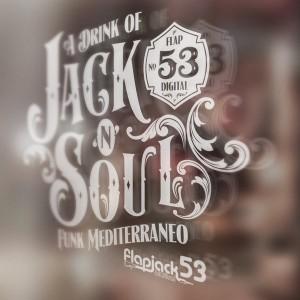 Funk Mediterraneo - A Drink Of Jack N Soul [Flapjack Records]