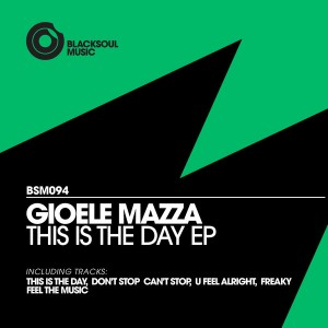 Gioele Mazza - This Is The Day EP [Blacksoul]