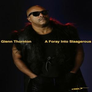Glenn Thornton - A Foray Into Slaagerous [Slaag Records]