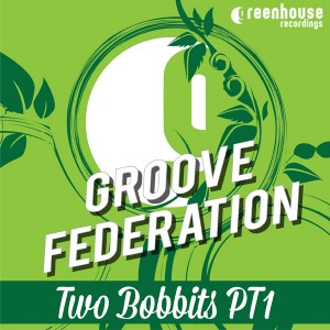 Groove Federation - Two Bobbits EP [Greenhouse Recordings]