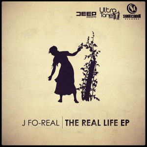 J Fo Real - The Real Life EP [Soul Candi Records]