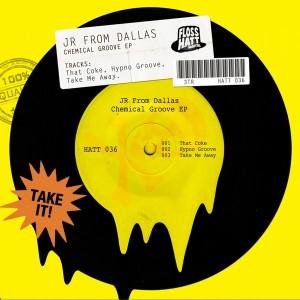 JR From Dallas - Chemical Groove EP [Flosshatt Digital]