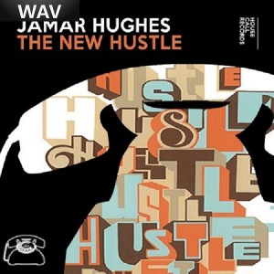 Jamar Hughes - The New Hustle [House Call Records]