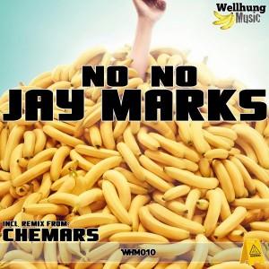 Jay Marks - No No [WellHung Music]