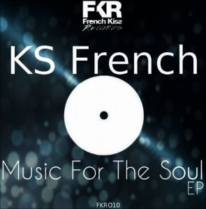 KS French - Music For The Soul EP [French Kiss]