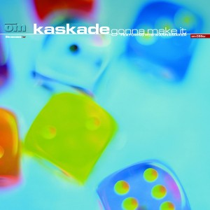 Kaskade - Gonna Make It [Om Records]
