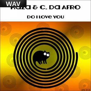 Kaza & C Da Afro - Do I Love You [SpinCat]