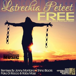 Latrechia Peteet - Free (Incl Jonny Montana Remix) [New Generation Records]