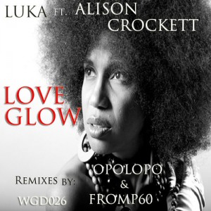 Luka feat. Alison Crockett - Love Glow [We Go Deep]