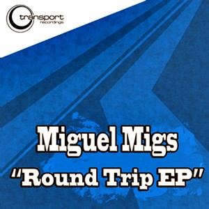 Miguel Migs - The Roundtrip EP [Transport]