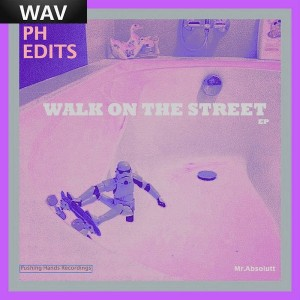 Mr Absolutt - Walk On The Street EP [Pushing Hands Recordings]