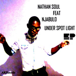 Nathan Soul feat. Njabulo - Under Spot Light EP [Afro Kitchen Records]