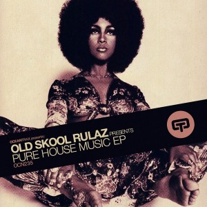 Old Skool Rulaz pres. - Pure House Music EP [Ocean Trax]