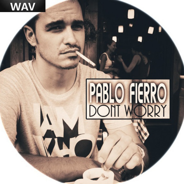 Pablo Fierro Dont Worry