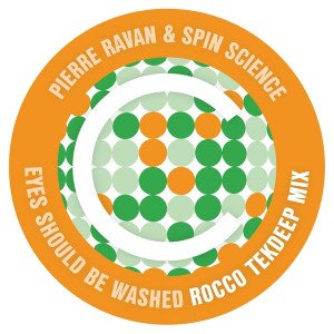 Pierre Ravan & Spin Science - Eyes Should Be Washed [Conya Records]