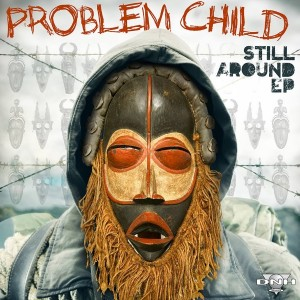 Problem Child - Still Around [DNH]