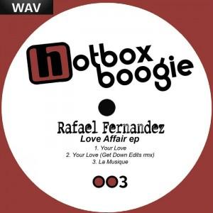 Rafael Fernandez - Love Affair EP [Hotbox Boogie]