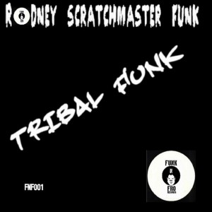 Rodney Scratchmaster Funk - Tribal Funk [Funk 'N Fro Records]
