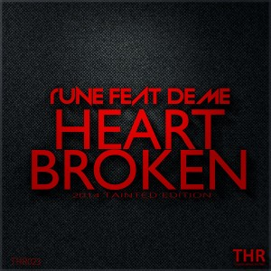 Rune feat. Deme - Heart Broken [Tainted House]
