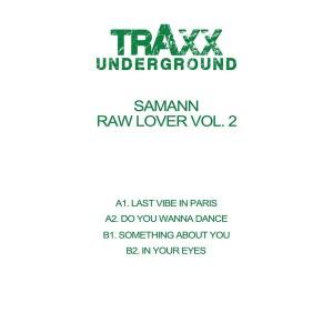 Samann - Raw Lover Vol 2 [Traxx Underground]