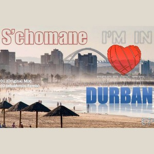 S'chomane - I'm in Love with Durban [Rooted Afrika Music]