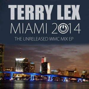 Terry Lex - Miami 2014 The Unreleased WMC Mix EP [Push On Music]