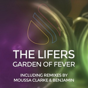 The Lifers - Garden Of Fever EP [Sismic France]
