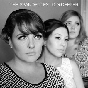 The Spandettes - Dig Deeper [Do Right! Music]