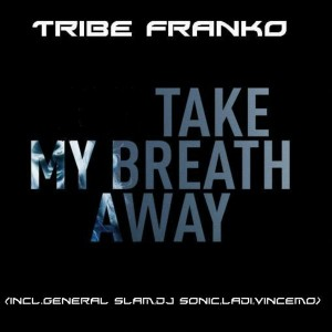 Tribe Franko - Take My Breath Away, Pt. 2 feat Wandza [Gentle Soul Recordings]